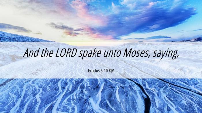 Picture 06 - Exodus 6:10 KJV Desktop Wallpaper - And the LORD spake unto Moses, - Desktop Bible Verse Wallpaper