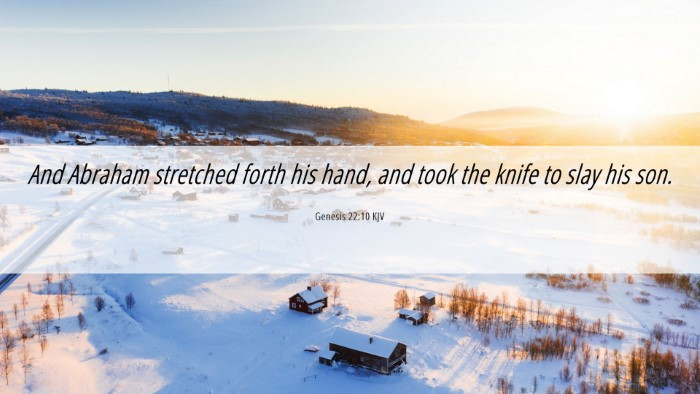 Picture 06 - Genesis 22:10 KJV Desktop Wallpaper - And Abraham stretched forth his hand, and took - Desktop Bible Verse Wallpaper