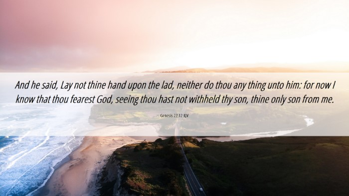 Picture 06 - Genesis 22:12 KJV Desktop Wallpaper - And he said, Lay not thine hand upon the lad, - Desktop Bible Verse Wallpaper