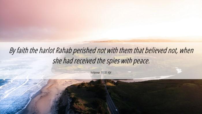 Picture 06 - Hebrews 11:31 KJV Desktop Wallpaper - By faith the harlot Rahab perished not with them - Desktop Bible Verse Wallpaper