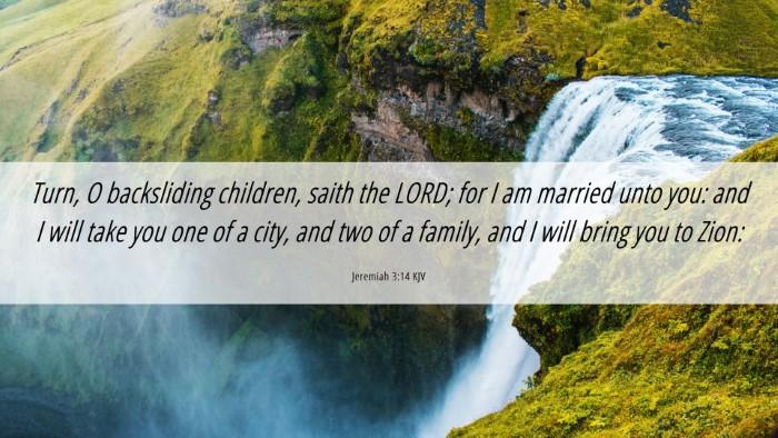 Picture 06 - Jeremiah 3:14 KJV Desktop Wallpaper - Turn, O backsliding children, saith the LORD; for - Desktop Bible Verse Wallpaper