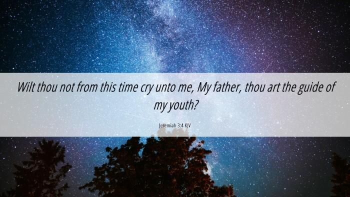 Picture 06 - Jeremiah 3:4 KJV Desktop Wallpaper - Wilt thou not from this time cry unto me, My - Desktop Bible Verse Wallpaper