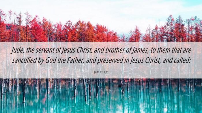 Picture 06 - Jude 1:1 KJV Desktop Wallpaper - Jude, the servant of Jesus Christ, and brother of - Desktop Bible Verse Wallpaper