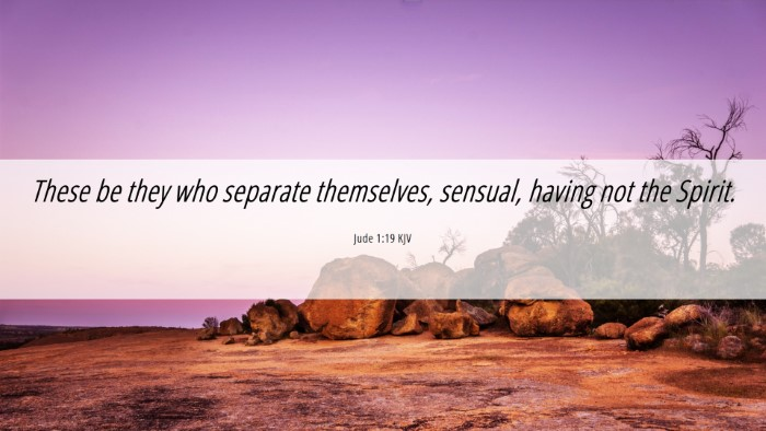 Picture 06 - Jude 1:19 KJV Desktop Wallpaper - These be they who separate themselves, sensual, - Desktop Bible Verse Wallpaper
