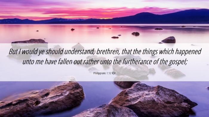 Picture 06 - Philippians 1:12 KJV Desktop Wallpaper - But I would ye should understand, brethren, that - Desktop Bible Verse Wallpaper