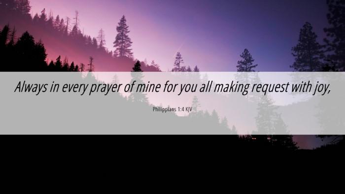 Picture 06 - Philippians 1:4 KJV Desktop Wallpaper - Always in every prayer of mine for you all making - Desktop Bible Verse Wallpaper