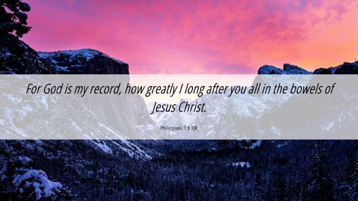 Picture 06 - Philippians 1:8 KJV Desktop Wallpaper - For God is my record, how greatly I long after - Desktop Bible Verse Wallpaper