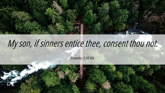 Picture 06 - Proverbs 1:10 KJV Desktop Wallpaper - My son, if sinners entice thee, consent thou - Desktop Bible Verse Wallpaper