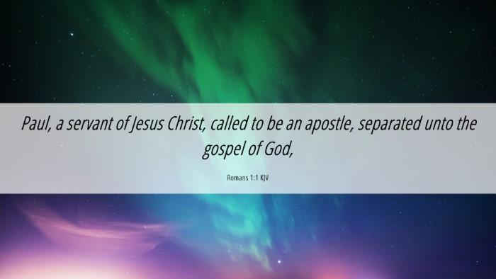 Picture 06 - Romans 1:1 KJV Desktop Wallpaper - Paul, a servant of Jesus Christ, called to be an - Desktop Bible Verse Wallpaper