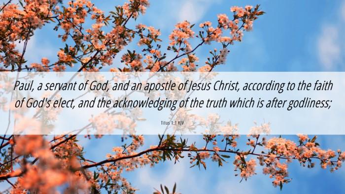 Picture 06 - Titus 1:1 KJV Desktop Wallpaper - Paul, a servant of God, and an apostle of Jesus - Desktop Bible Verse Wallpaper