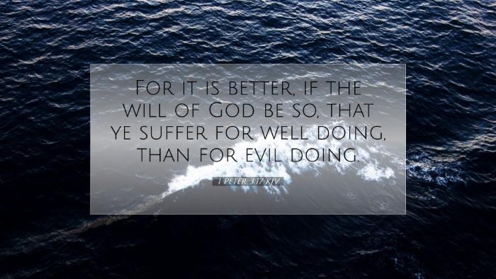 Picture 07 - 1 Peter 3:17 KJV Desktop Wallpaper - For it is better, if the will of God be so, that - Desktop Bible Verse Wallpaper