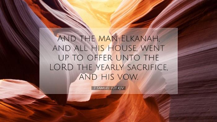 Picture 07 - 1 Samuel 1:21 KJV Desktop Wallpaper - And the man Elkanah, and all his house, went up - Desktop Bible Verse Wallpaper