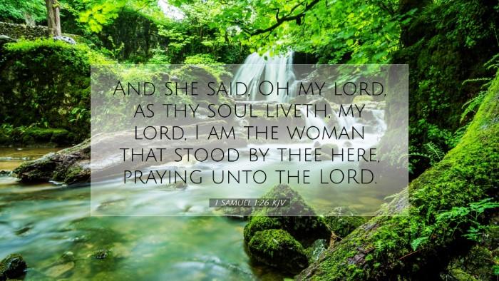 Picture 07 - 1 Samuel 1:26 KJV Desktop Wallpaper - And she said, Oh my lord, as thy soul liveth, my - Desktop Bible Verse Wallpaper