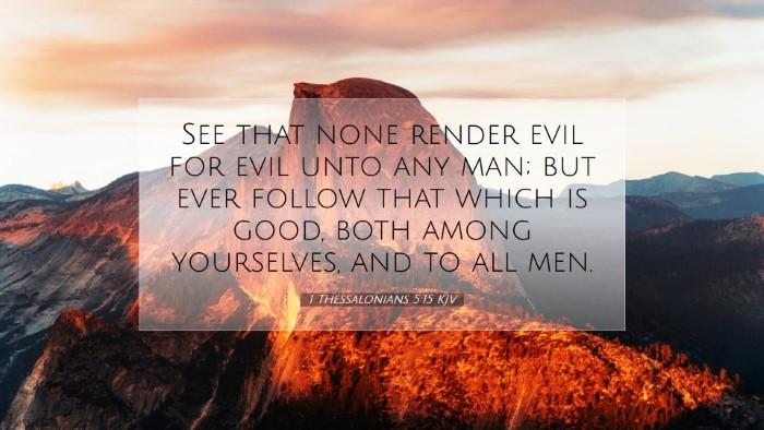 Picture 07 - 1 Thessalonians 5:15 KJV Desktop Wallpaper - See that none render evil for evil unto any man; - Desktop Bible Verse Wallpaper