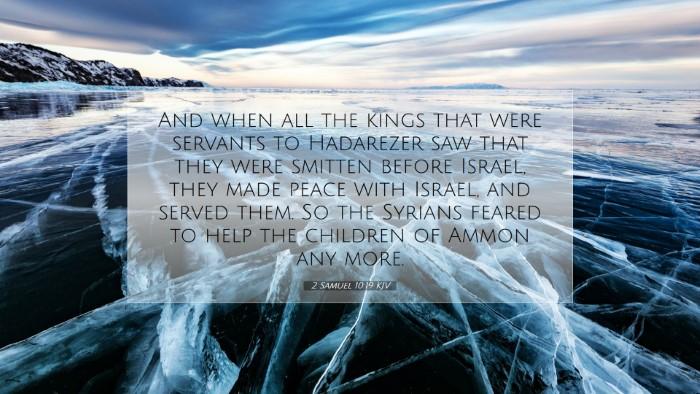Picture 07 - 2 Samuel 10:19 KJV Desktop Wallpaper - And when all the kings that were servants to - Desktop Bible Verse Wallpaper
