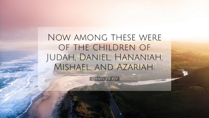 Picture 07 - Daniel 1:6 KJV Desktop Wallpaper - Now among these were of the children of Judah, - Desktop Bible Verse Wallpaper