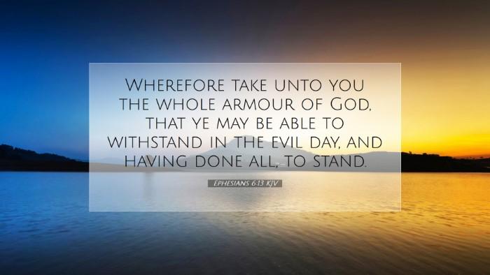 Picture 07 - Ephesians 6:13 KJV Desktop Wallpaper - Wherefore take unto you the whole armour of God, - Desktop Bible Verse Wallpaper