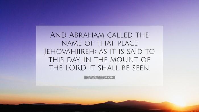 Picture 07 - Genesis 22:14 KJV Desktop Wallpaper - And Abraham called the name of that place - Desktop Bible Verse Wallpaper