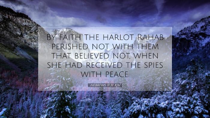 Picture 07 - Hebrews 11:31 KJV Desktop Wallpaper - By faith the harlot Rahab perished not with them - Desktop Bible Verse Wallpaper