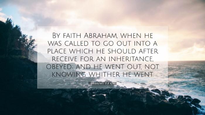 Picture 07 - Hebrews 11:8 KJV Desktop Wallpaper - By faith Abraham, when he was called to go out - Desktop Bible Verse Wallpaper