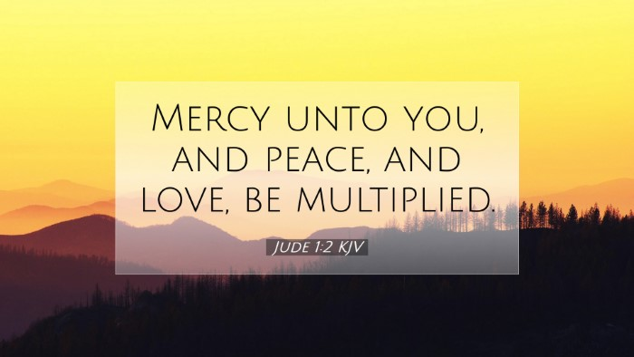 Picture 07 - Jude 1:2 KJV Desktop Wallpaper - Mercy unto you, and peace, and love, be - Desktop Bible Verse Wallpaper