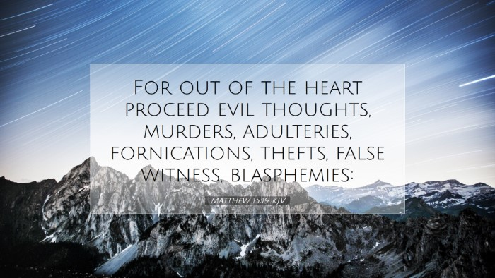 Picture 07 - Matthew 15:19 KJV Desktop Wallpaper - For out of the heart proceed evil thoughts, - Desktop Bible Verse Wallpaper
