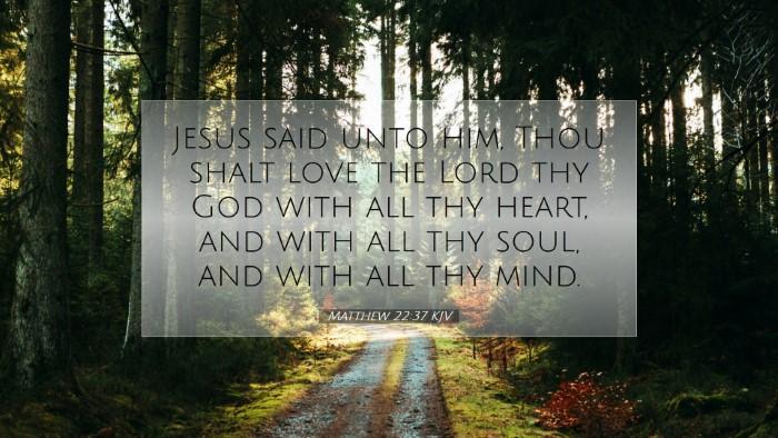 Picture 07 - Matthew 22:37 KJV Desktop Wallpaper - Jesus said unto him, Thou shalt love the Lord thy - Desktop Bible Verse Wallpaper