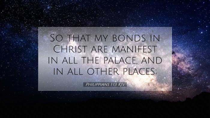 Picture 07 - Philippians 1:13 KJV Desktop Wallpaper - So that my bonds in Christ are manifest in all - Desktop Bible Verse Wallpaper