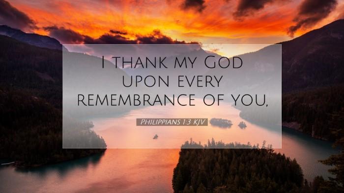 Picture 07 - Philippians 1:3 KJV Desktop Wallpaper - I thank my God upon every remembrance of - Desktop Bible Verse Wallpaper