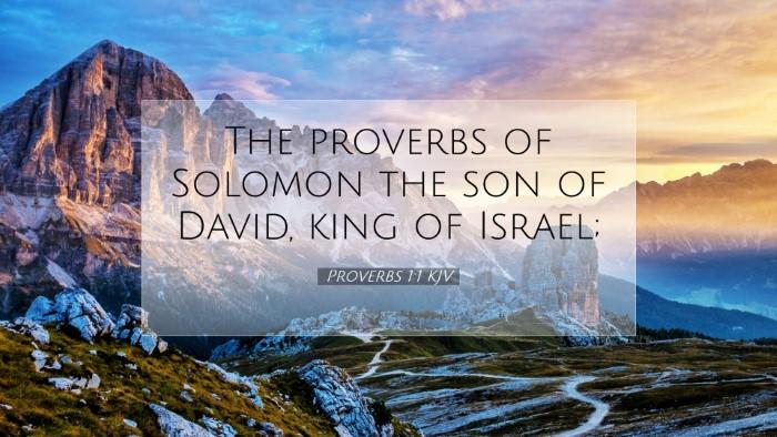 Picture 07 - Proverbs 1:1 KJV Desktop Wallpaper - The proverbs of Solomon the son of David, king of - Desktop Bible Verse Wallpaper