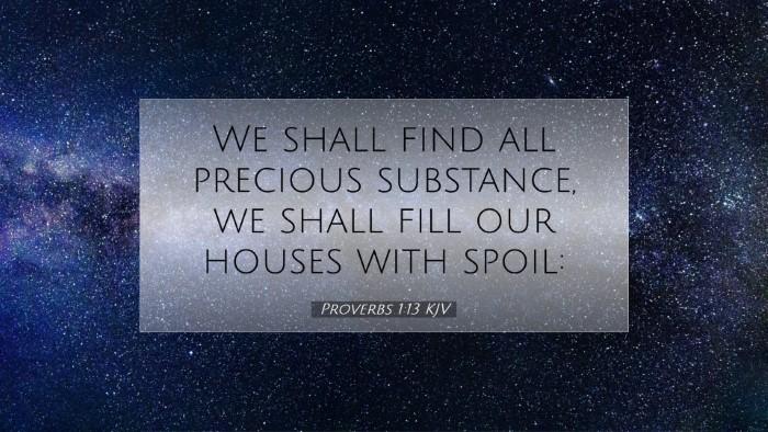 Picture 07 - Proverbs 1:13 KJV Desktop Wallpaper - We shall find all precious substance, we shall - Desktop Bible Verse Wallpaper