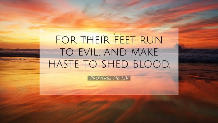 Picture 07 - Proverbs 1:16 KJV Desktop Wallpaper - For their feet run to evil, and make haste to - Desktop Bible Verse Wallpaper