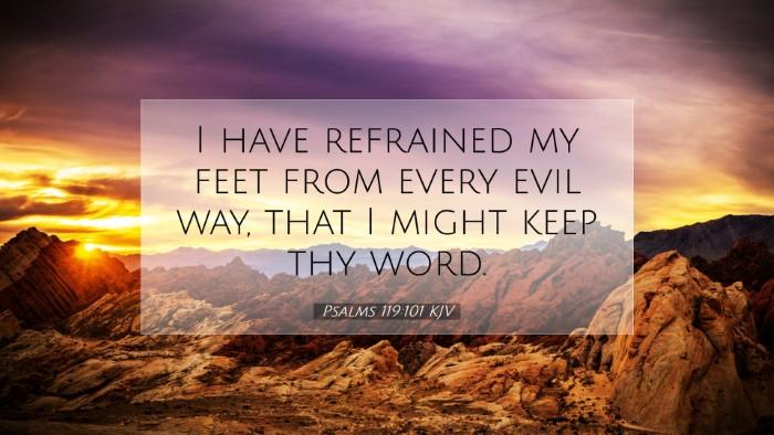 Picture 07 - Psalms 119:101 KJV Desktop Wallpaper - I have refrained my feet from every evil way, - Desktop Bible Verse Wallpaper
