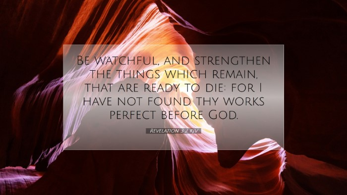 Picture 07 - Revelation 3:2 KJV Desktop Wallpaper - Be watchful, and strengthen the things which - Desktop Bible Verse Wallpaper