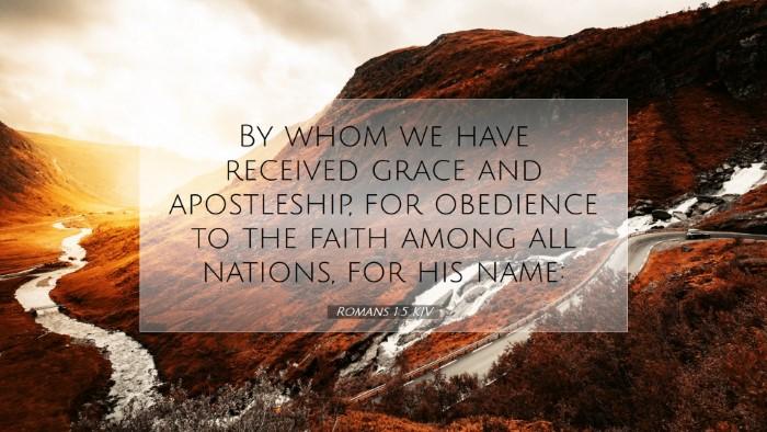 Picture 07 - Romans 1:5 KJV Desktop Wallpaper - By whom we have received grace and apostleship, - Desktop Bible Verse Wallpaper