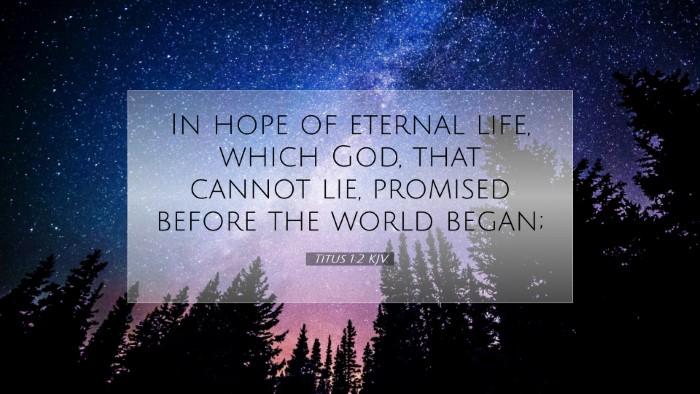 Picture 07 - Titus 1:2 KJV Desktop Wallpaper - In hope of eternal life, which God, that cannot - Desktop Bible Verse Wallpaper