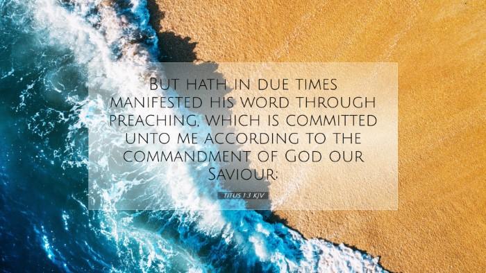 Picture 07 - Titus 1:3 KJV Desktop Wallpaper - But hath in due times manifested his word through - Desktop Bible Verse Wallpaper
