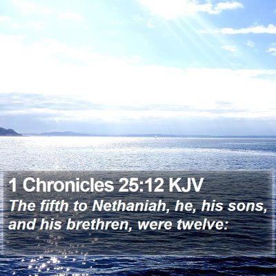 1 Chronicles 25:12 KJV Bible Verse Image