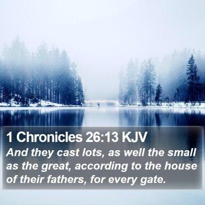 1 Chronicles 26:13 KJV Bible Verse Image