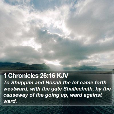 1 Chronicles 26:16 KJV Bible Verse Image