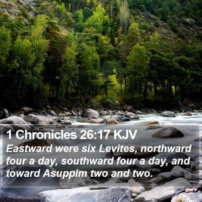1 Chronicles 26:17 KJV Bible Verse Image