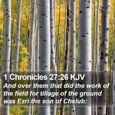 1 Chronicles 27:26 KJV Bible Verse Image