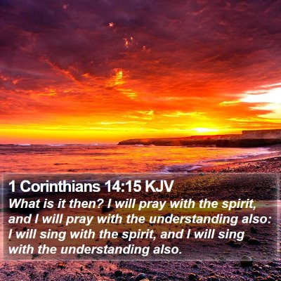 1 Corinthians 14:15 KJV Bible Verse Image