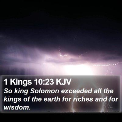 1 Kings 10:23 KJV Bible Verse Image