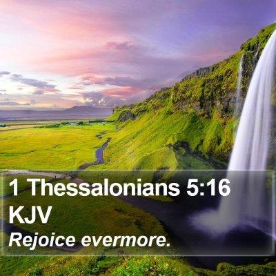 1 Thessalonians 5:16 KJV Bible Verse Image