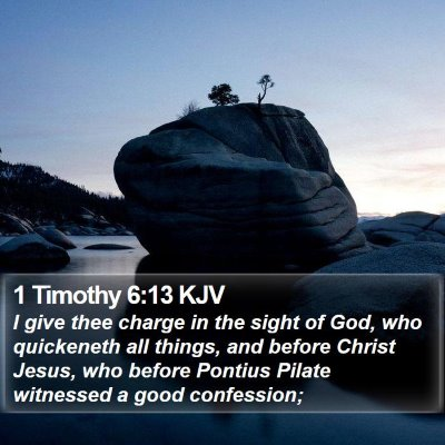1 Timothy 6:13 KJV Bible Verse Image