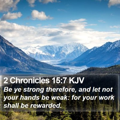 2 Chronicles 15:7 KJV Bible Verse Image