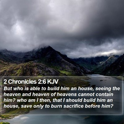 2 Chronicles 2:6 KJV Bible Verse Image