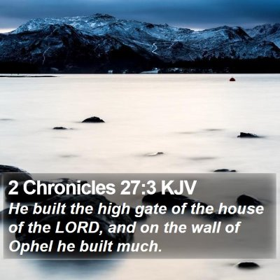 2 Chronicles 27:3 KJV Bible Verse Image