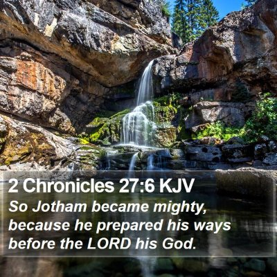 2 Chronicles 27:6 KJV Bible Verse Image